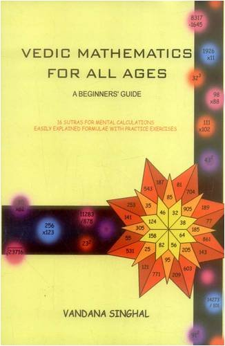 9788120832305: Vedic Mathematics for All Ages: A Beginners Guide (16 Sutras for Mental Calculations Easily Explained Formulae with Practice Exercises)
