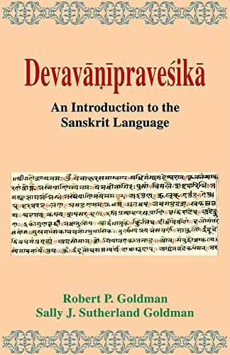 Devavanipravesika: An Introduction to the Sanskrit Language: Robert P. Goldman & Sally J. ...