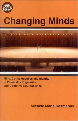 Changing Minds: Mind, Consciousness and Identity in Patanjali`s Yoga-Sutra and Cognitive ...