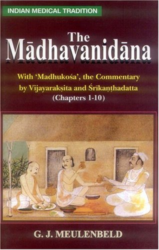 The Madhavanidana (with 'Madhukosa' the Commentary By Vijayaraksita and Srikanthadatta) (...