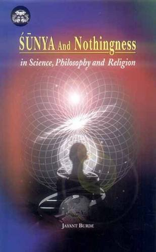 9788120833432: Sunya and Nothingness in Science, Philosophy and Religion: v. 10