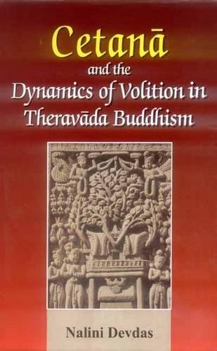 Cetana and the Dynamics of Volition in Theravada Buddhism: Nalini Devdas