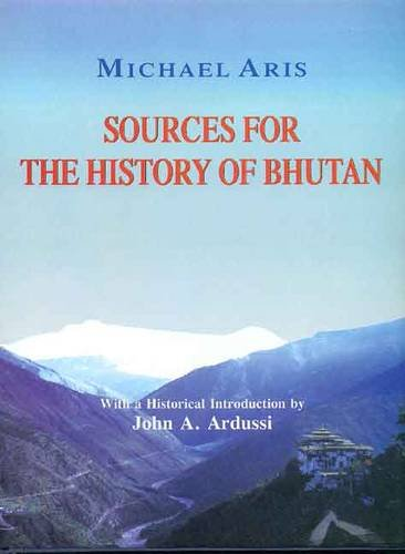 9788120834095: Sources for the History of Bhutan: With a Historical Introduction by John A. Ardussi