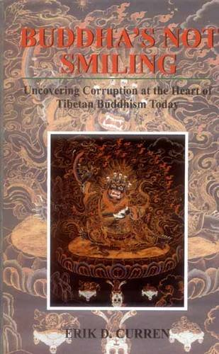 9788120834200: Buddha's Not Smiling: Uncovering Corruption at the Heart of Tibetan Buddhism Today