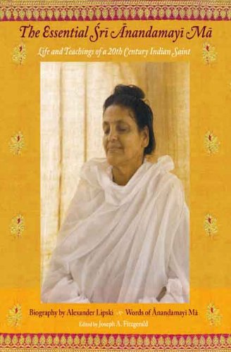 9788120834781: The Essential Sri Anandamayi Ma: Life and teachings of a 20th Century Indian Saint