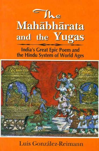 9788120834842: Mahabharata and the Yugas: India's Great Epic Poem and the Hindu System of World Ages