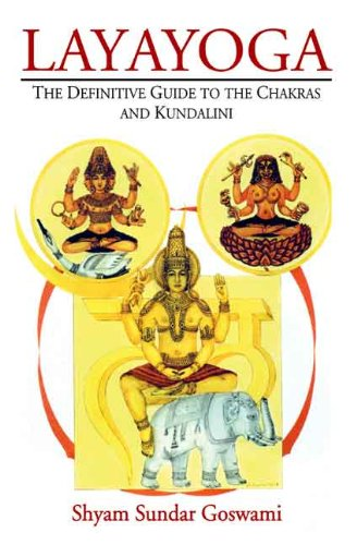 9788120835160: Layayoga: The Definitive Guide to the Chakras and Kundalini