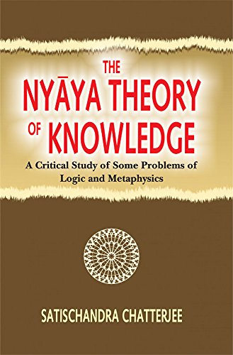 9788120835283: The Nyaya Theory of Knowledge: A Critical Study of Some Problems of Logic and Metaphysics