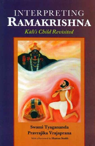 Interpreting Ramakrishna: Kali's Child Revisited: Swami Tyagananda, Pravrajika Vrajaprana (...