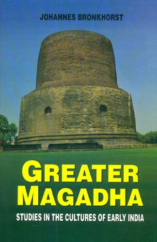 9788120835344: Greater Magadha: Studies in the Cultures of Early India