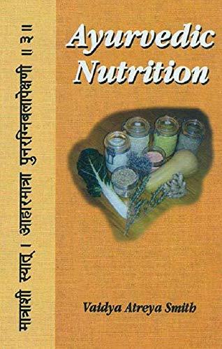 Ayurvedic Nutrition: Vaidya Atreya Smith
