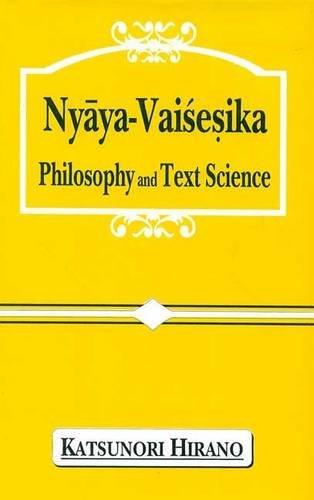 Nyaya-Vaisesika Philosophy and Text Science: Katsunori Hirano