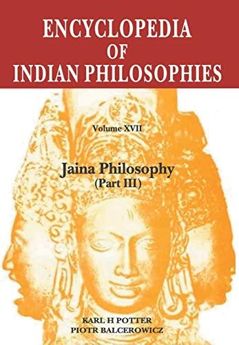 9788120836457: Encyclopedia of Indian Philosophies: Volume 17: Jaina Philosophy: Part 3