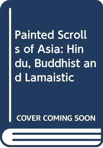 9788120836600: Painted Scrolls of Asia: Hindu, Buddhist and Lamaistic