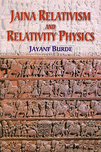Jaina Relativism and Relativity Physics: Jayant Burde