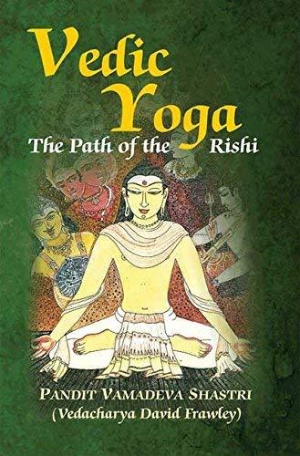 9788120839762: Vedic Yoga: The Path of the Rishi