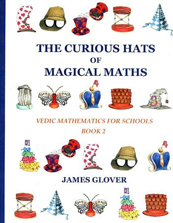 Vedic Mathematics for Schools, Book 2 (The Curious Hats of Magical Maths): James Glover