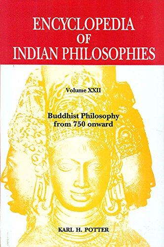 9788120841536: Encyclopedia of Indian Philosophies: Volume 22: Buddhist Philosophy from 750 Onward