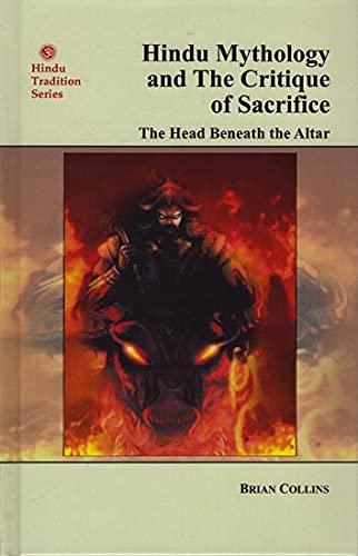 9788120841901: Hindu Mythology and The Critique of Sacrifice: The Head Beneath the Altar