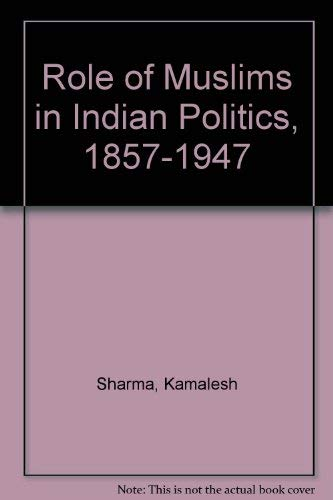 9788121000284: Role of Muslims in Indian Politics, 1857-1947