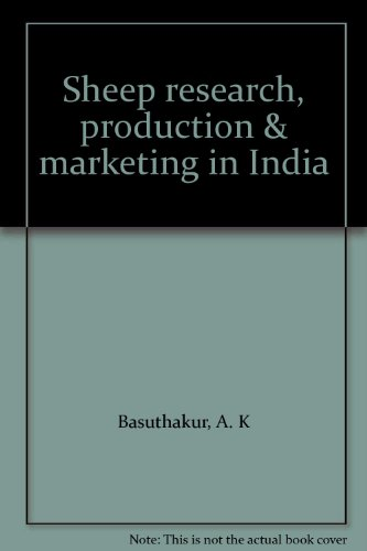 Sheep research, production & marketing in India: Basuthakur, A. K