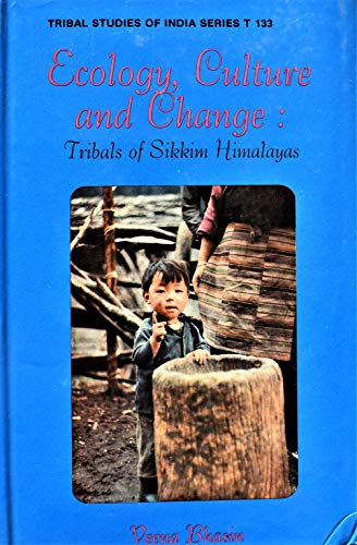 9788121002172: Ecology, culture, and change: Tribals of Sikkim Himalayas (Tribal studies of India series)