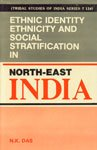 9788121002189: Ethnic Identity Ethnicity and Social Stratification in North East India (Tribal Studies of India Series, t 134)