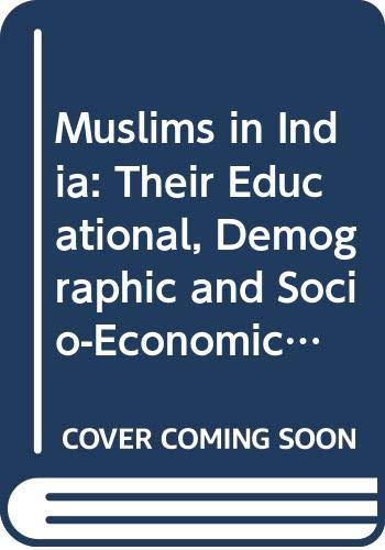 Muslims in India: Their Educational, Demographic and: Aijazuddin Ahmad