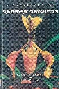 A catalogue of Indian orchids: Sathish Kumar, C