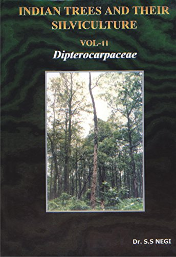 Indian Trees and Their Silviculture Vol. II: S.S. Negi