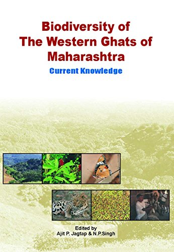 Biodiversity of the Western Ghats of Maharashtra : Current Knowledge: Ajit P Jagtap & N P Singh