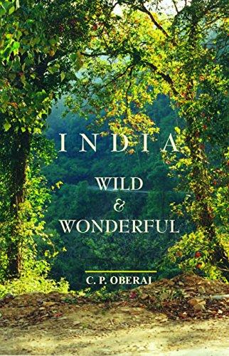 India : Wild and Wonderful: C P Oberai