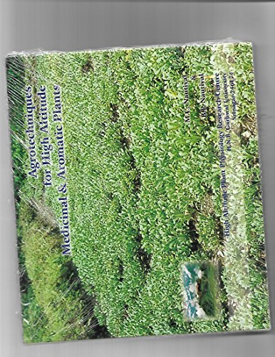 Agrotechniques for High Altitude Medicinal and Aromatic: M C Nautiyal