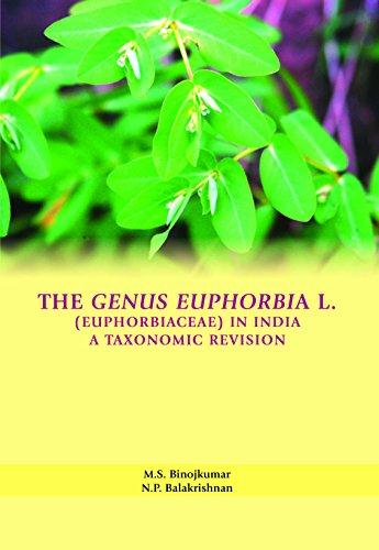 The Genus Euphorbia L.: Balakrishnan N.P. Binojkumar