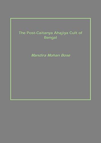 9788121200271: The Post-Chaitanya Ahajiya Cult of Bengal is Written