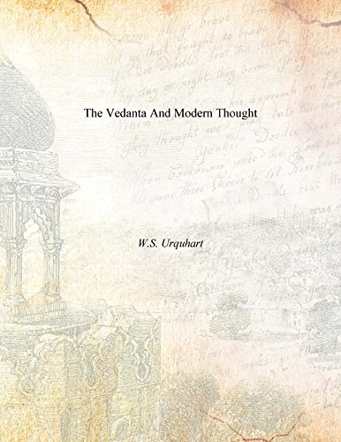 The Vedanta And Modern Thought: W.S. Urquhart