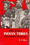 Life Style, 3 Vols: Indian Tribes; Locational Practice: S.T. Das