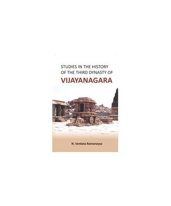 Studies in the History of the Third Dynasty of Vijayanagara: N. Venkata Ramanayya
