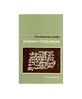 Feudatories Under Eastern Chalukyas: History and Culture of Andhras: K. Suryanarayan