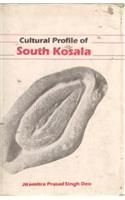 Cultural Profile of South Kosala: From Early: Jitamitra Prasad Singh