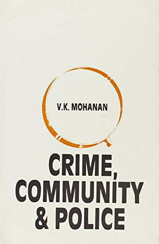 Crime Community and Police: V.K. Mohan
