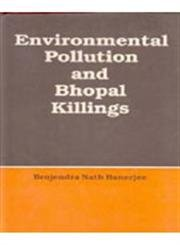 Environmental Pollution and Bhopal Killings: Brajendra Nath Banerjee