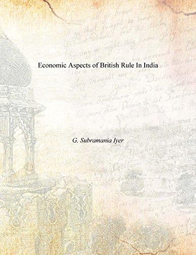 Economic Aspects of British Rule In India: G. Subramania Iyer