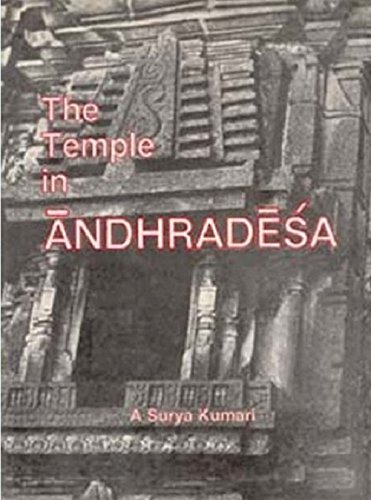 The Temple in Andhradesa: A. Surya Kumari
