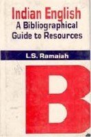 Indian English: A Bibliographical Guide to Resources: L.S. Ramaiah
