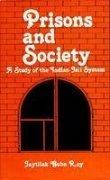 Prisons and Society: A Study of the: Jaytilak Guha Roy