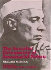 The Socialist Orientation of Jawaharlal Nehru: Neelam Mishra