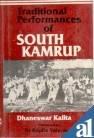 Traditional Performances of South Kamrup: Dhaneswar Kalita