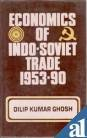 Economics of Indo-Soviet Trade (1953-90): Ghosh Dilip Kumar