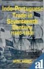 9788121203968: Indo-Portuguese Trade In Seventeenth Century (1600-1663)